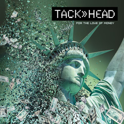 TACK>>HEAD - For The Love Of MoneyE